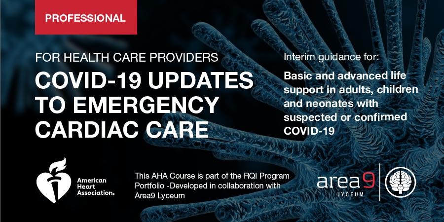 Professional for health Care Providers COVID-19 Updates to Emergency Cardiac Care Area9 Lyceum Adaptive Learning American Heart Association AHA Course